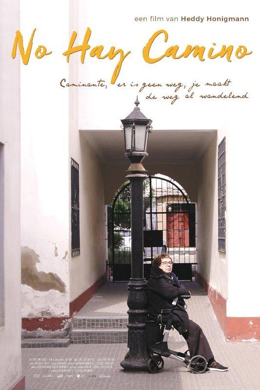 No Hay Camino, een film van Heddy Honigmann. Onder de titel staat de tekst: Caminante, er is geen weg, je maakt de weg al wandelend.
