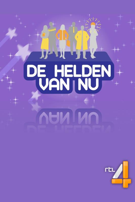 De Helden van Nu. RTL 4.