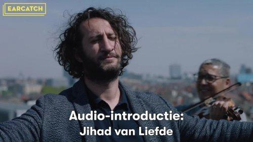 Video: Audio-introductie bij de theaterfilm Jihad van Liefde.